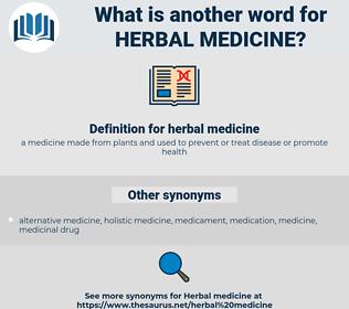 herbal medicine, synonym herbal medicine, another word for herbal medicine, words like herbal medicine, thesaurus herbal medicine