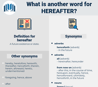 hereafter, synonym hereafter, another word for hereafter, words like hereafter, thesaurus hereafter