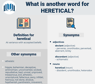 heretical, synonym heretical, another word for heretical, words like heretical, thesaurus heretical