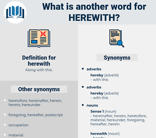 herewith, synonym herewith, another word for herewith, words like herewith, thesaurus herewith