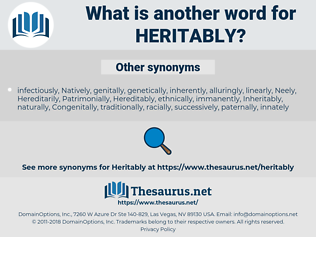 Heritably, synonym Heritably, another word for Heritably, words like Heritably, thesaurus Heritably