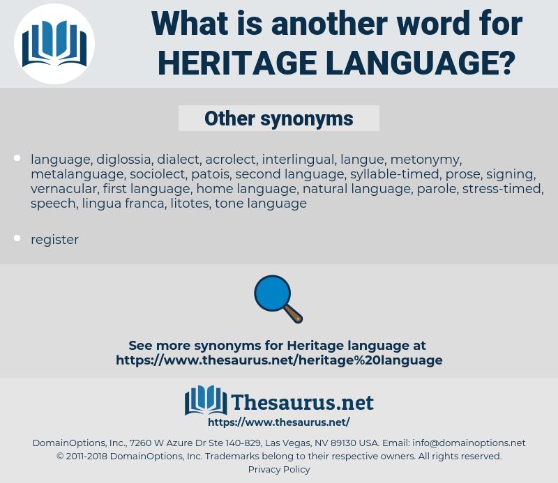 heritage language, synonym heritage language, another word for heritage language, words like heritage language, thesaurus heritage language