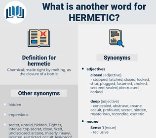 hermetic, synonym hermetic, another word for hermetic, words like hermetic, thesaurus hermetic
