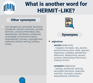 hermit-like, synonym hermit-like, another word for hermit-like, words like hermit-like, thesaurus hermit-like
