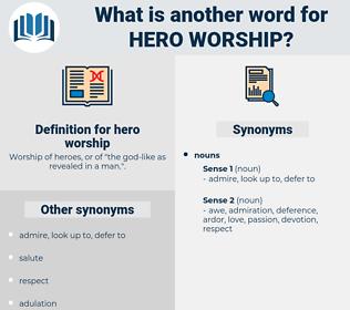 hero worship, synonym hero worship, another word for hero worship, words like hero worship, thesaurus hero worship