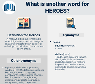Heroes, synonym Heroes, another word for Heroes, words like Heroes, thesaurus Heroes