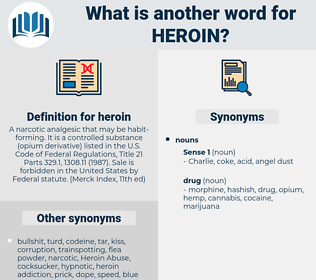 heroin, synonym heroin, another word for heroin, words like heroin, thesaurus heroin