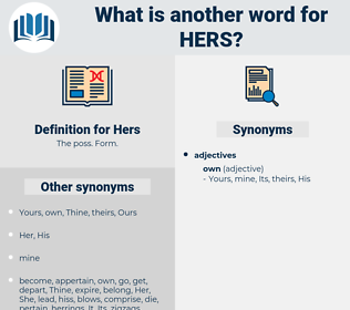 Hers, synonym Hers, another word for Hers, words like Hers, thesaurus Hers