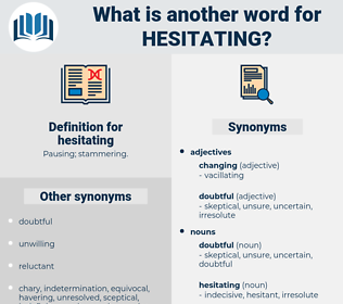 hesitating, synonym hesitating, another word for hesitating, words like hesitating, thesaurus hesitating