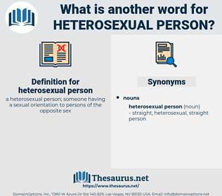 heterosexual person, synonym heterosexual person, another word for heterosexual person, words like heterosexual person, thesaurus heterosexual person