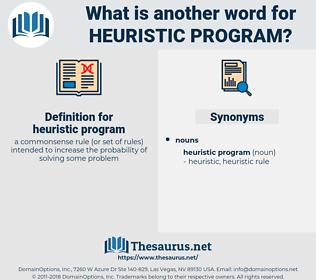 heuristic program, synonym heuristic program, another word for heuristic program, words like heuristic program, thesaurus heuristic program