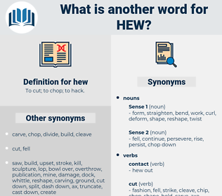 hew, synonym hew, another word for hew, words like hew, thesaurus hew