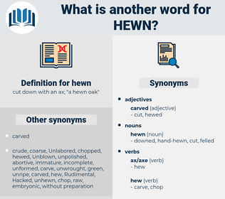 hewn, synonym hewn, another word for hewn, words like hewn, thesaurus hewn