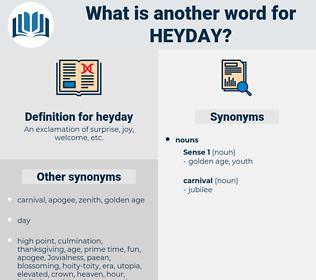 heyday, synonym heyday, another word for heyday, words like heyday, thesaurus heyday