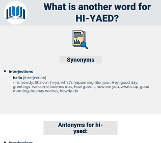 hi yaed, synonym hi yaed, another word for hi yaed, words like hi yaed, thesaurus hi yaed