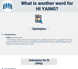 hi yaing, synonym hi yaing, another word for hi yaing, words like hi yaing, thesaurus hi yaing