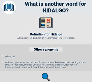 Hidalgo, synonym Hidalgo, another word for Hidalgo, words like Hidalgo, thesaurus Hidalgo