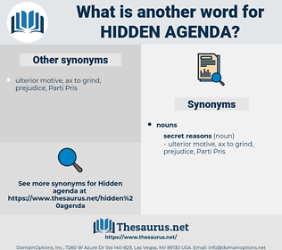 hidden agenda, synonym hidden agenda, another word for hidden agenda, words like hidden agenda, thesaurus hidden agenda