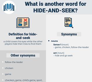 hide-and-seek, synonym hide-and-seek, another word for hide-and-seek, words like hide-and-seek, thesaurus hide-and-seek