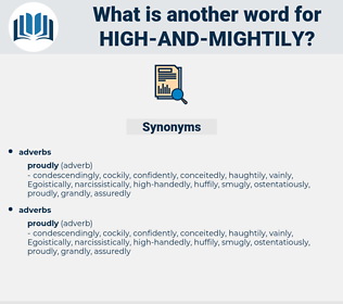 high-and-mightily, synonym high-and-mightily, another word for high-and-mightily, words like high-and-mightily, thesaurus high-and-mightily