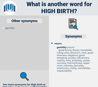 high birth, synonym high birth, another word for high birth, words like high birth, thesaurus high birth