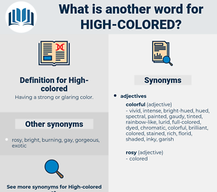 High-colored, synonym High-colored, another word for High-colored, words like High-colored, thesaurus High-colored