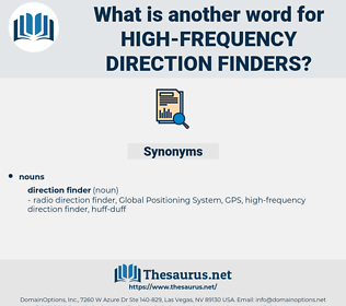 high frequency direction finders, synonym high frequency direction finders, another word for high frequency direction finders, words like high frequency direction finders, thesaurus high frequency direction finders