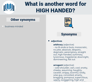 high-handed, synonym high-handed, another word for high-handed, words like high-handed, thesaurus high-handed