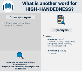 high-handedness, synonym high-handedness, another word for high-handedness, words like high-handedness, thesaurus high-handedness