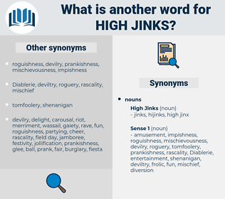 High Jinks, synonym High Jinks, another word for High Jinks, words like High Jinks, thesaurus High Jinks