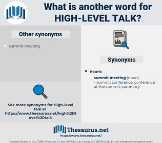 high-level talk, synonym high-level talk, another word for high-level talk, words like high-level talk, thesaurus high-level talk