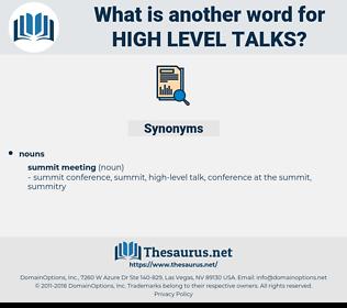 high-level talks, synonym high-level talks, another word for high-level talks, words like high-level talks, thesaurus high-level talks