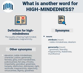 high-mindedness, synonym high-mindedness, another word for high-mindedness, words like high-mindedness, thesaurus high-mindedness