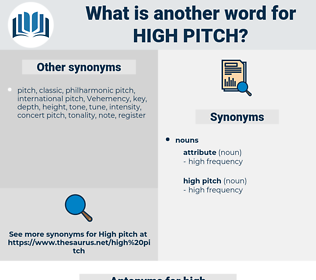 high pitch, synonym high pitch, another word for high pitch, words like high pitch, thesaurus high pitch
