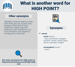 high point, synonym high point, another word for high point, words like high point, thesaurus high point