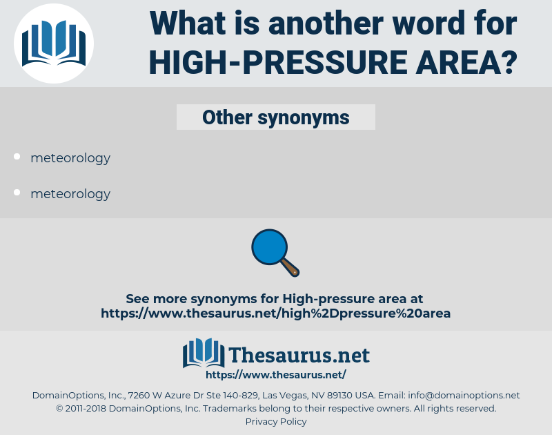 high-pressure area, synonym high-pressure area, another word for high-pressure area, words like high-pressure area, thesaurus high-pressure area
