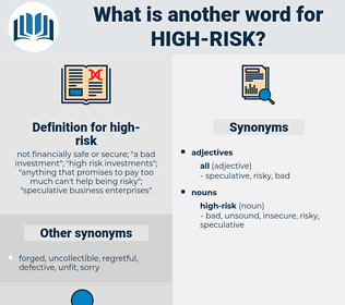 high-risk, synonym high-risk, another word for high-risk, words like high-risk, thesaurus high-risk