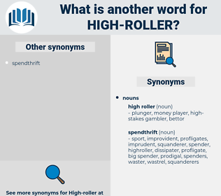 high roller, synonym high roller, another word for high roller, words like high roller, thesaurus high roller