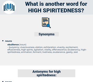 high-spiritedness, synonym high-spiritedness, another word for high-spiritedness, words like high-spiritedness, thesaurus high-spiritedness