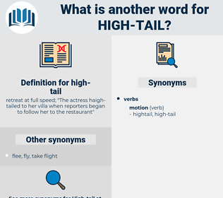 high-tail, synonym high-tail, another word for high-tail, words like high-tail, thesaurus high-tail