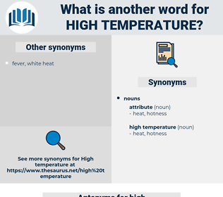 high temperature, synonym high temperature, another word for high temperature, words like high temperature, thesaurus high temperature