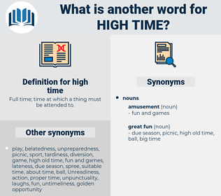 high time, synonym high time, another word for high time, words like high time, thesaurus high time