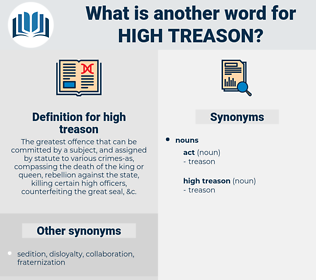 high treason, synonym high treason, another word for high treason, words like high treason, thesaurus high treason