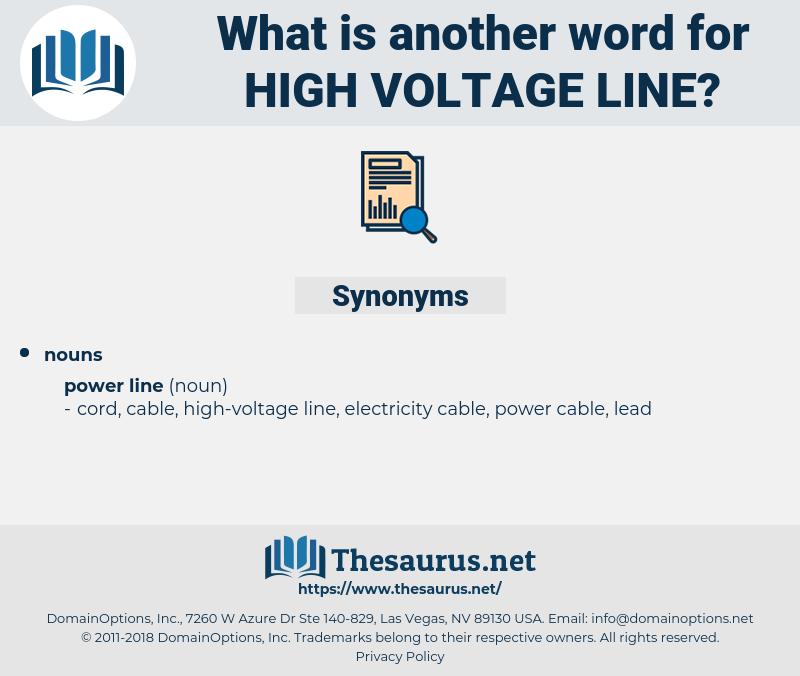 high-voltage line, synonym high-voltage line, another word for high-voltage line, words like high-voltage line, thesaurus high-voltage line