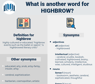 highbrow, synonym highbrow, another word for highbrow, words like highbrow, thesaurus highbrow