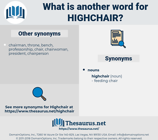 highchair, synonym highchair, another word for highchair, words like highchair, thesaurus highchair