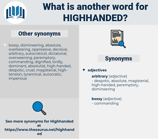 highhanded, synonym highhanded, another word for highhanded, words like highhanded, thesaurus highhanded