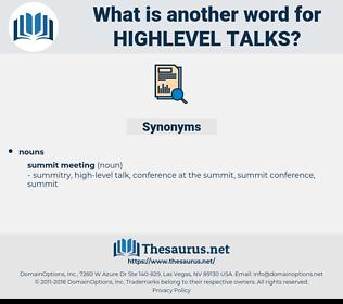highlevel talks, synonym highlevel talks, another word for highlevel talks, words like highlevel talks, thesaurus highlevel talks