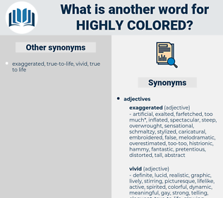 highly colored, synonym highly colored, another word for highly colored, words like highly colored, thesaurus highly colored