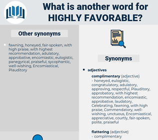 highly favorable, synonym highly favorable, another word for highly favorable, words like highly favorable, thesaurus highly favorable